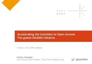 Accelerating the transition to Open Access The global
