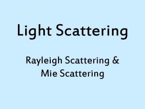 Light Scattering Rayleigh Scattering Mie Scattering Theory Characteristics