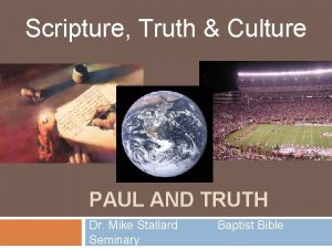 Scripture Truth Culture PAUL AND TRUTH Dr Mike