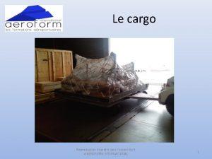 Le cargo Reproduction Interdite sans laccord crit dAEROFORM