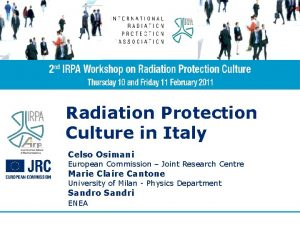 Radiation Protection Culture in Italy Celso Osimani European