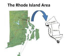 The Rhode Island Area The Rhode Island Area