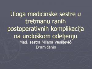 Uloga medicinske sestre u tretmanu ranih postoperativnih komplikacija