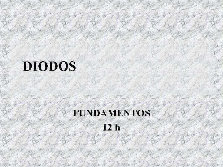 DIODOS FUNDAMENTOS 12 h DIODO IDEAL 2 LIMITAO