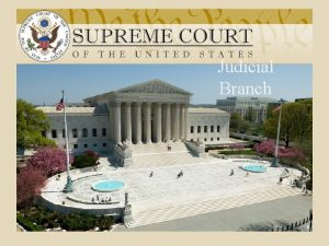 Judicial Branch Jurisdiction The right of a court