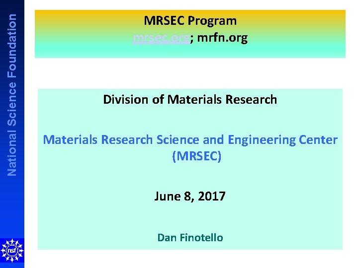 National Science Foundation MRSEC Program mrsec org mrfn