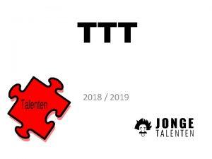 TTT 2018 2019 WELKOM bij de TTT 2018