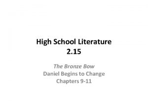 High School Literature 2 15 The Bronze Bow