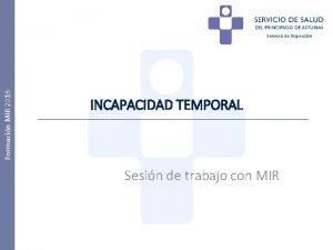Formacin MIR 2016 Servicio de Inspeccin INCAPACIDAD TEMPORAL