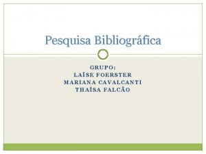 Pesquisa Bibliogrfica GRUPO LASE FOERSTER MARIANA CAVALCANTI THASA