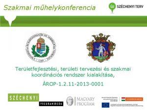 Szakmai mhelykonferencia Terletfejlesztsi terleti tervezsi s szakmai koordincis