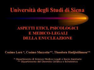Universit degli Studi di Siena ASPETTI ETICI PSICOLOGICI
