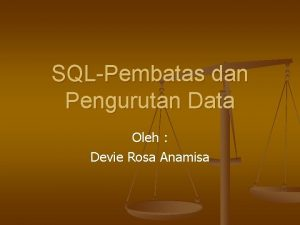 SQLPembatas dan Pengurutan Data Oleh Devie Rosa Anamisa