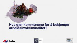 Hva gjr kommunene for bekjempe arbeidslivskriminalitet Forml og