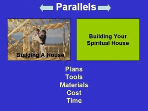 Parallels Building Your Spiritual House Building A House