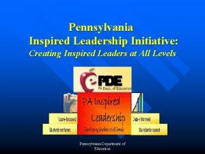 Pennsylvania Inspired Leadership Initiative Creating Inspired Leaders at