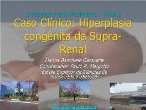 Internato em Pediatria HRAS Caso Clnico Hiperplasia congnita