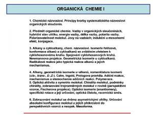 ORGANICK CHEMIE I ORGANICK CHEMIE I ORGANICK CHEMIE