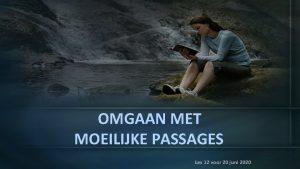 OMGAAN MET MOEILIJKE PASSAGES Les 12 voor 20