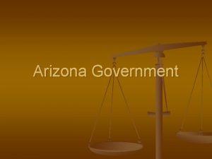Arizona Government n Arizona state government like the