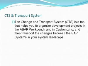 CTS Transport System The Change and Transport System