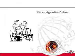 Wireless Application Protocol WAP Wireless Application Protocol Deck