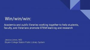 Winwin Academia and public libraries working together to