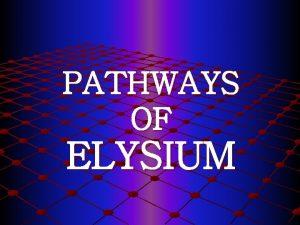 PATHWAYS OF ELYSIUM Pathways of Elysium SECOND CHANCES