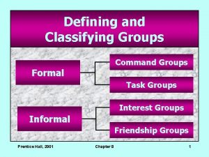 Defining and Classifying Groups Command Groups Formal Task