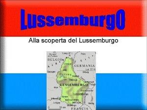 Alla scoperta del Lussemburgo Che bel paese Ah