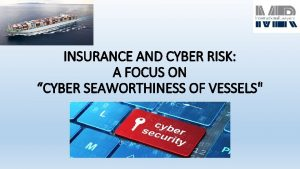 INSURANCE AND CYBER RISK A FOCUS ON CYBER