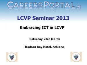 LCVP Seminar 2013 Embracing ICT in LCVP Saturday