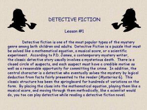 DETECTIVE FICTION Lesson 1 Detective fiction is one