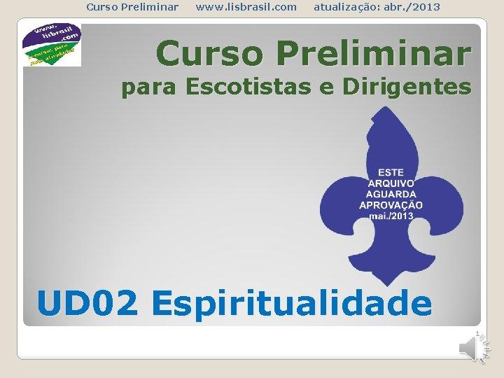 Curso Preliminar www lisbrasil com atualizao abr 2013