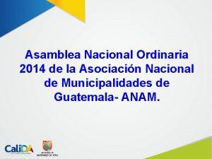 Asamblea Nacional Ordinaria 2014 de la Asociacin Nacional