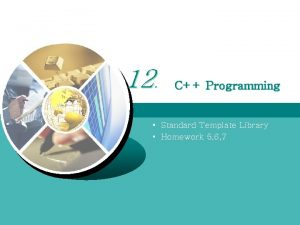 12 C Programming Standard Template Library Homework 5