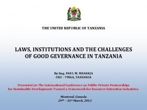 THE UNITED REPUBLIC OF TANZANIA LAWS INSTITUTIONS AND