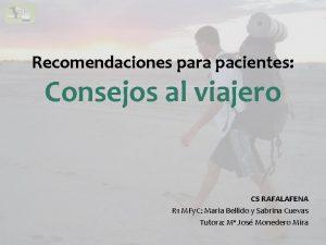 Recomendaciones para pacientes Consejos al viajero CS RAFALAFENA