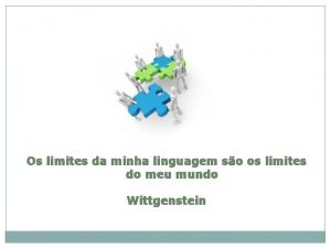 Os limites da minha linguagem so os limites