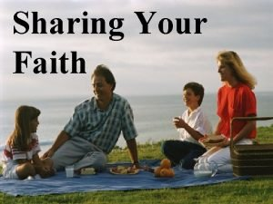 Sharing Your Faith Sharing Your Faith Let me