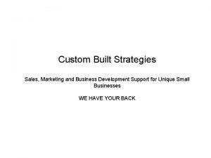 Custom Built Strategies Sales Marketing and Business Development
