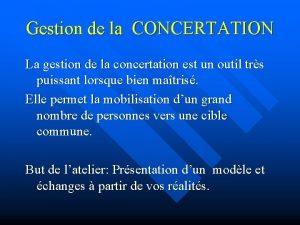 Gestion de la CONCERTATION La gestion de la