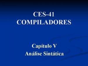 CES41 COMPILADORES Captulo V Anlise Sinttica Captulo V