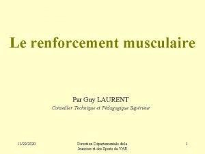 Le renforcement musculaire Par Guy LAURENT Conseiller Technique