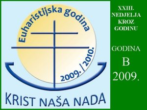 XXIII NEDJELJA KROZ GODINU GODINA B 2009 DAN