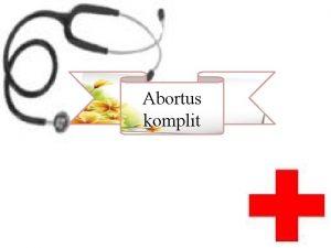Abortus komplit Latar Belakang Masalah kesehatan merupakan masalah