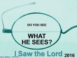 I Saw the Lord Dave Walker 011716 Isaiah