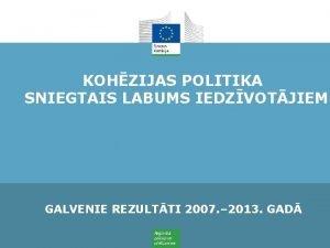 KOHZIJAS POLITIKA SNIEGTAIS LABUMS IEDZVOTJIEM GALVENIE REZULTTI 2007