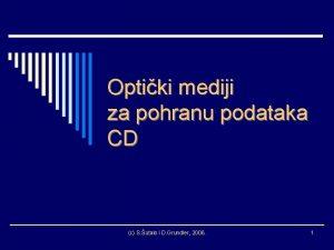Optiki mediji za pohranu podataka CD c S