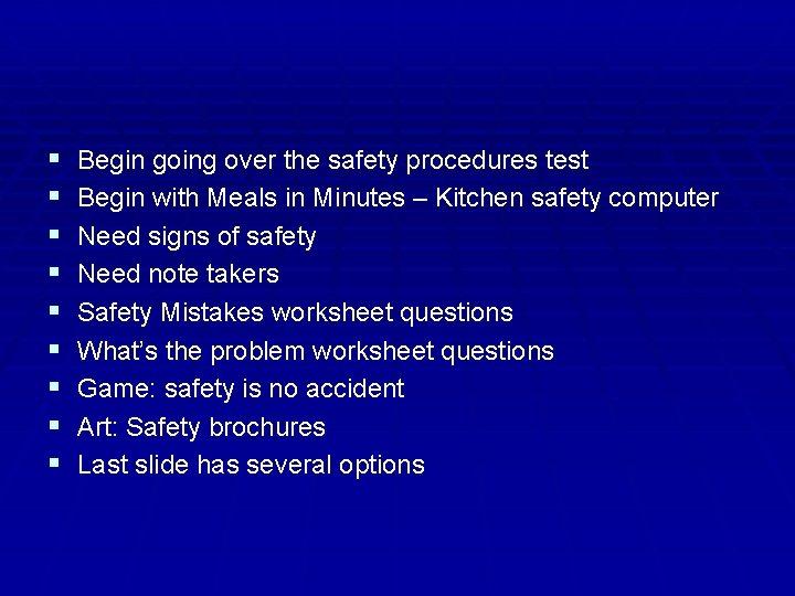 Begin going over the safety procedures test Begin